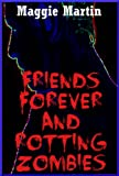 FRIENDS FOREVER AND ROTTING ZOMBIES: A Young Adult Horror Story