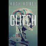 Glitch: A Short Story | Hugh Howey