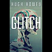 Glitch: A Short Story   [Hugh Howey]