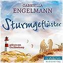 Sturmgeflüster Hörbuch von Gabriella Engelmann Gesprochen von: Uta Dänekamp