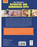 Image de Die 100 besten Reparatur- und Heimwerker-Tipps: Mit Extra-Grundkursen: Fliesen, Laminat, Tapezieren, Streichen u.v.m.