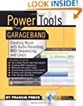 Power Tools for Garage Band: Creating...
