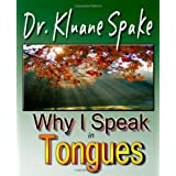 Why I Speak In Tongues: Learn How and Why