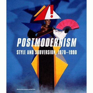 Postmodernism: Style and Subversion 1970-90 (Paperback)