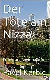Der Tote am Nizza: Frankfurt-Regionalkrimi