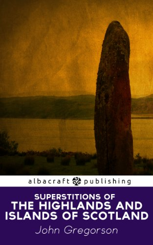 essays on the superstitions of the highlanders The patterns of the highland clearances  synopsis: this essay describes the evolution of the clearances from the first wave in the early 1800's to the final major.