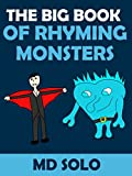 The Big Book Of Rhyming Monsters Short Poems For Kids, Children's Books, Scary Books For Kids, Kid Books: 10 Of The Freakishly Ghoulish Monsters That Ever Lived... And They Rhyme!