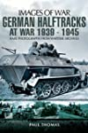 German Halftracks At War 1939-1945: (...