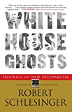 img - for White House Ghosts: Presidents and Their Speechwriters book / textbook / text book