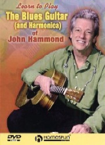 The Blues Guitar And Harmonica Of John Hammond [DVD]