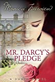 Mr. Darcy's Pledge: A Pride & Prejudice Variation