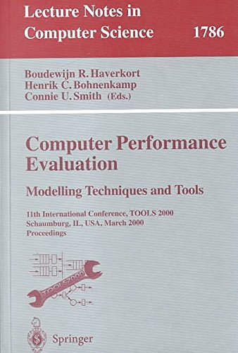 [(Computer Performance Evaluation Modelling Techniques and Tools : 11th International Conference, Tools 2000 Schaumburg, Il, USA, March 25-31, 2000 Proceedings)] [Edited by Boudewijn R. Haverkort ] published on (April, 2000)