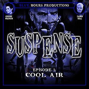 SUSPENSE, Episode 1: Cool Air Radio/TV Program