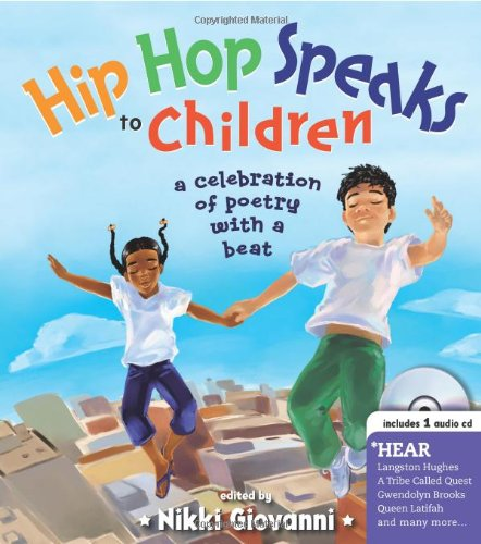Hip Hop Speaks to Children with CD: A Celebration of Poetry with a Beat (A Poetry Speaks Experience): Nikki Giovanni, Michele Noiset, Jeremy Tugeau, Kristen Balouch, Damian Ward, Alicia Vergel de Dios: 9781402210488: Amazon.com: Books