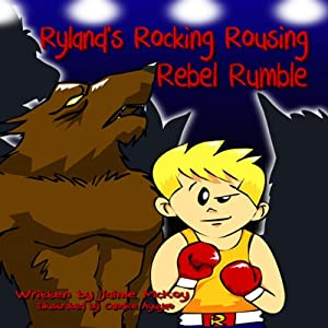 Ryland's Rocking Rousing Rebel Rumble | [Jaime McKoy]