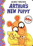 Arthur's New Puppy: An Arthur Adventure (Arthur Adventures) (0316111333) by Marc Brown