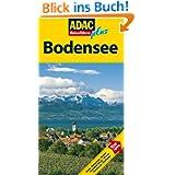 ADAC Reiseführer plus Bodensee: Mit extra Karte zum Herausnehmen: Hotels, Restaurants, Kirchen, Faszination Wasser...