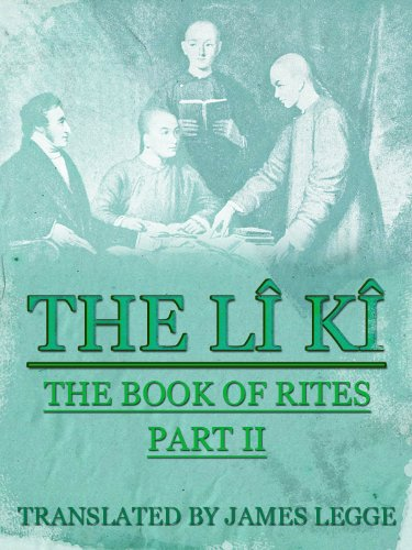 James Legge - The Li Ki or Book of Rites, Part II of II