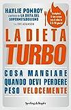 La dieta turbo: Cosa mangiare quando devi perdere peso velocemente (Italian Edition)