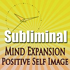 Subliminal Mind Expansion: Powerfully Positive Self Image and Attitude with Meditation, Binaural Solfeggio Harmonics & Affirmations | [Subliminal Hypnosis]