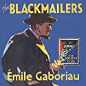 The Blackmailers: Dossier No. 113: The Detective Club Hörbuch von Émile Gaboriau, Ernest Tristan - translator Gesprochen von: Edward Killingback