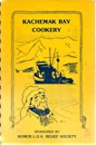img - for Kachemak Bay Cookery Sponsored by L.D.S. Relief Society Homer Alaska book / textbook / text book