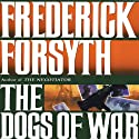 The Dogs of War (       UNABRIDGED) by Frederick Forsyth Narrated by Frederick Davidson