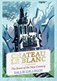 img - for Chateau Le Blanc: The Event of the New Century book / textbook / text book