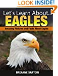 Eagles: Amazing Picture and Facts Abo...