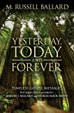 img - for Yesterday, Today, and Forever: Timeless Gospel Messages from M. Russell Ballard book / textbook / text book