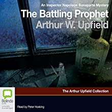 The Battling Prophet: An Inspector Napoleon Bonaparte mystery (       UNABRIDGED) by Arthur W. Upfield Narrated by Peter Hosking