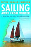 img - for Sailing Away from Winter: A Cruise from Nova Scotia to Florida and Beyond book / textbook / text book