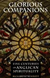 img - for Glorious Companions: Five Centuries of Anglican Spirituality book / textbook / text book