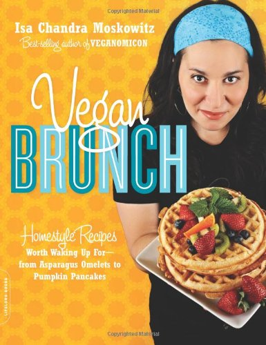 Vegan Brunch: Homestyle Recipes Worth Waking Up For-From Asparagus Omelets to Strawberry Pancakes