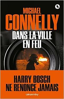 Dans la ville en feu – Michael Connelly (2015)