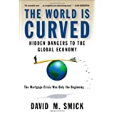 The World Is Curved: Hidden Dangers to the Global Economy ~ David M. Smick