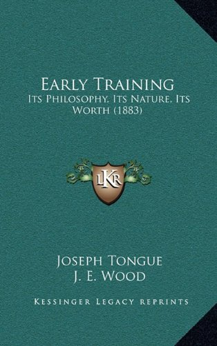 Early Training: Its Philosophy, Its Nature, Its Worth (1883)