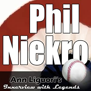 Ann Liguori's Audio Hall of Fame: Phil Niekro | [Phil Niekro]