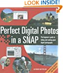 Perfect Digital Photos in a Snap: The...