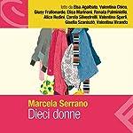 Dieci donne | Marcela Serrano