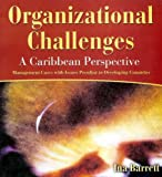 img - for Organizational Challenges: A Caribbean Perspective: Management Cases with Issues Peculiar to Developing Countries book / textbook / text book