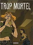 """Afficher """"Trop Mortel n° 2<br /> Trop mortel 2"""""""