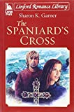 img - for The Spaniard's Cross (LIN) (Linford Romance Library) book / textbook / text book