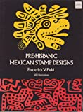 img - for Pre-Hispanic Mexican Stamp Designs (Dover Pictorial Archive Series) book / textbook / text book