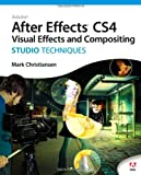 Mark Christiansen Adobe After Effects CS4 Visual Effects and Compositing Studio Techniques