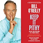 Keep It Pithy: Useful Observations in a Tough World | Bill O'Reilly