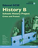 Martyn Whittock Edexcel GCSE History B Schools History Project: Crime (1B) and Protest (3B) SB 2013 (Edexcel GCSE SHP History 2013)