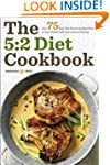 The 5:2 Diet Cookbook: Over 75 Fast D...