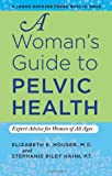 A Woman's Guide to Pelvic Health:
