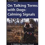 On Talking Terms With Dogs: Calming Signals ~ Turid Rugaas